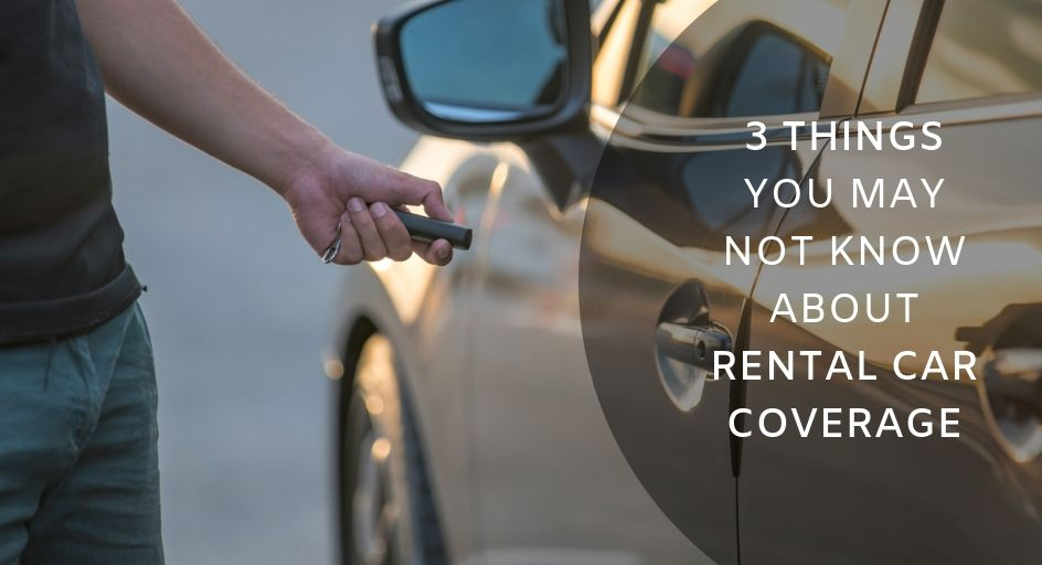 3 Things You May Not Know About Rental Car Coverage