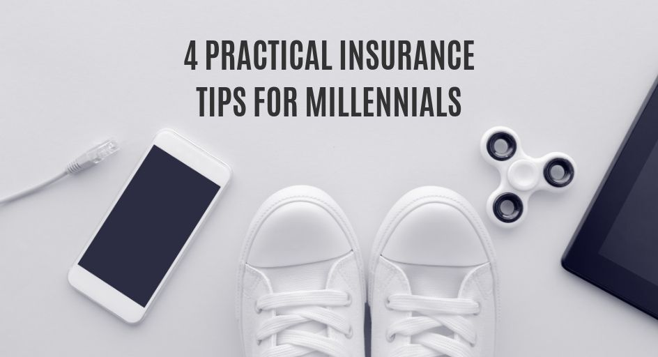 4 Practical Insurance Tips for Millennials